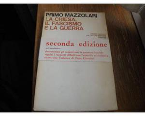 Mazzolari - La chiesa, il fascismo e la guerra - Vallecchi