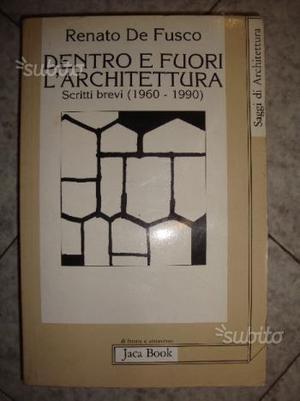 Dentro e Fuori L'architettura - Renato De Fusco