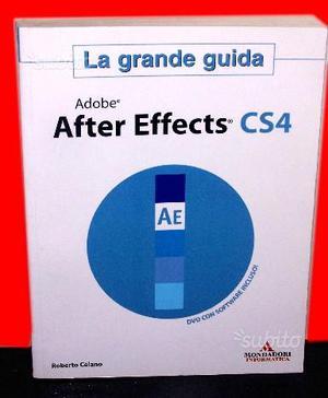 La grande guida adobe AFTER EFFECTS CS4