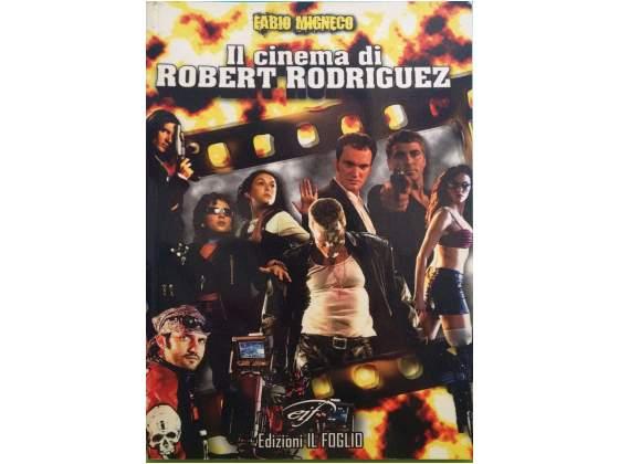 Il cinema di ROBERT RODRIGUEZ - Fabio Migneco