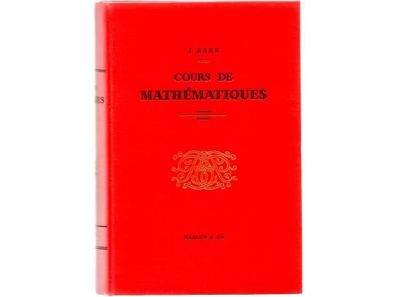 Bass, J. Cours de Mathématiques professé a lâ€(TM)Ecole
