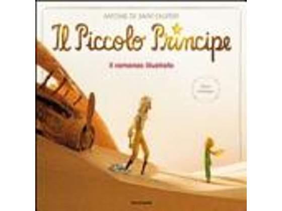 Il piccolo principe. il romanzo illustrato