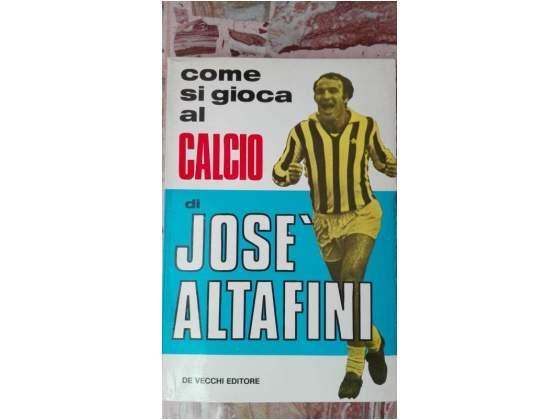 Come si gioca al calcio / Jose Altafini