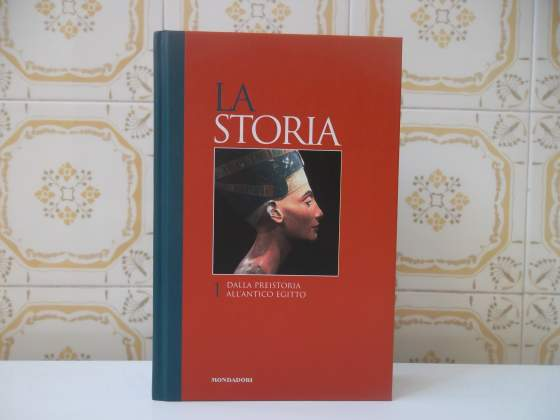 La Storia - Dalla Preistoria all'Antico Egitto - Mondadori,