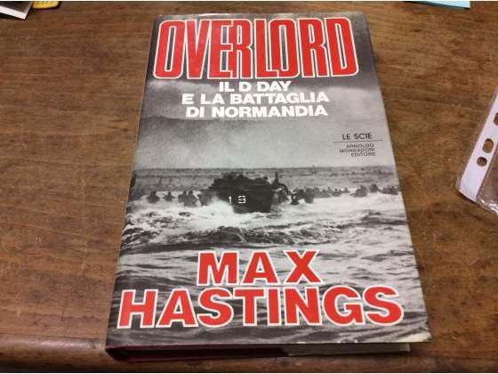 Overlord - Il D day e la battaglia di Normandia -