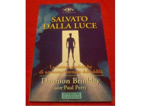 Salvato dalla luce - Dannion Brinkley con Paul Perry
