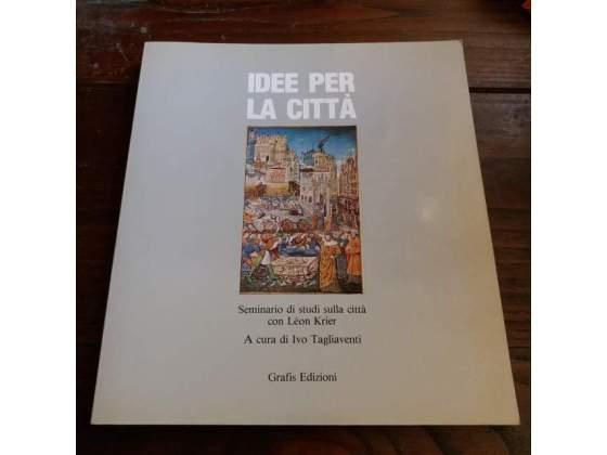 Tagliaventi (a c di) - Idee per la città. Seminario di