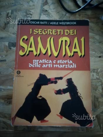 I segreti dei samurai pratica e storia delle arti