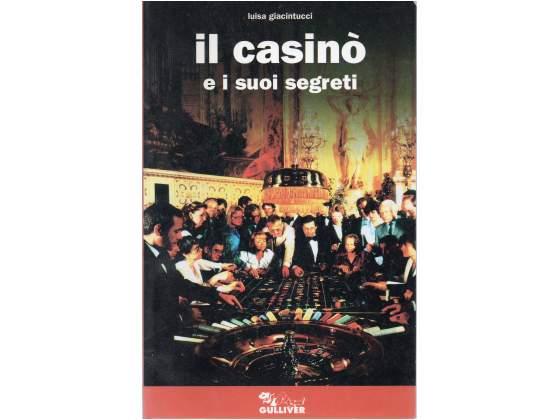 Luisa Giacintucci Il casinò e i suoi segreti Gulliver