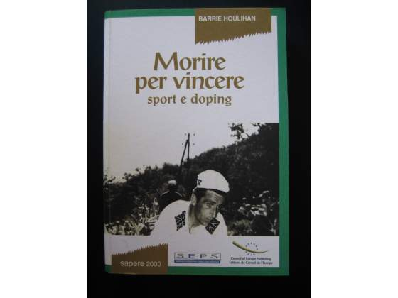 """Libro """"Morire per vincere. Sport e doping"""" di Houlihan"""