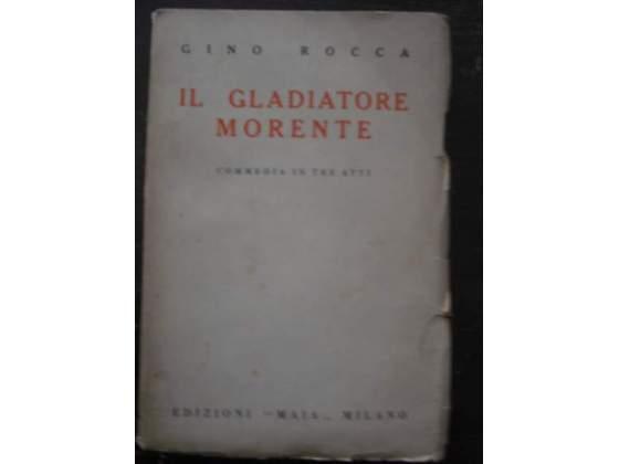 Il gladiatore morente Rocca Gino Maia  commedia l60