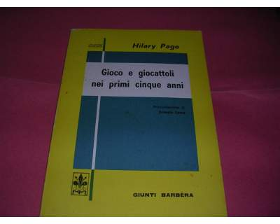 Gioco e Giocattoli nei Primi Cinque Anni - H. Page