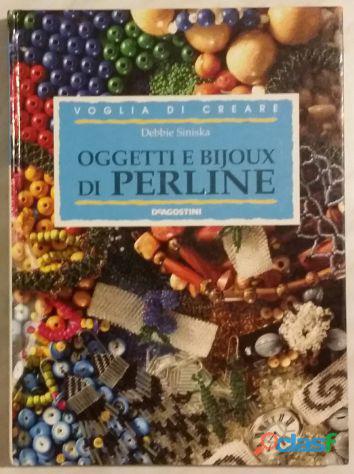 Oggetti e Bijoux di perline di Siniska Debbie; 2°Ed.De