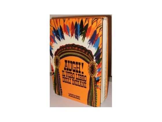 Augh! il vero libro degli indiani, di b. palmiro boschesi,