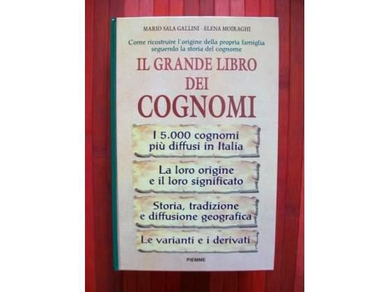 Il grande libro dei cognomi di M. Sala Gallini e E. Moiraghi