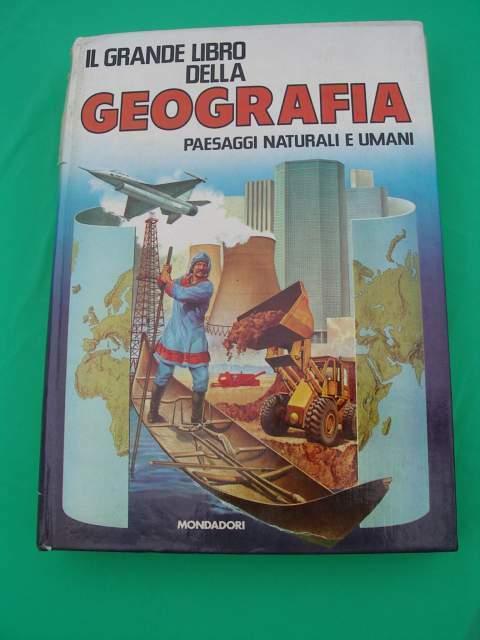 Il grande libro della geografia mondadori