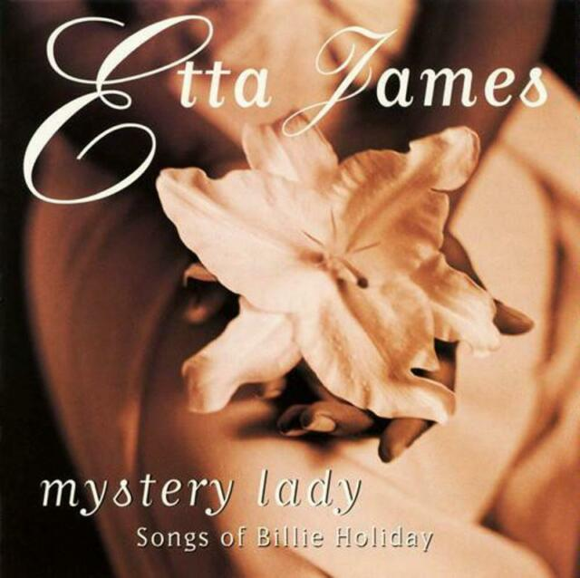 Etta james - mystery lady: songs of billie holiday