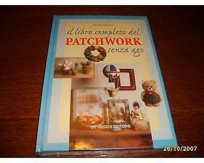 Il libro completo del patchwork senza ago.