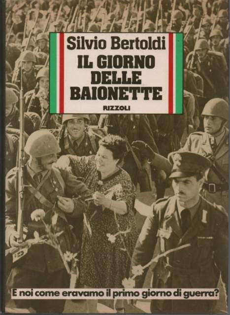 Silvio Bertoldi Il giorno delle baionette Rizzoli
