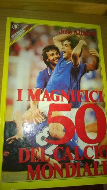 I magnifici 50 del calcio mondiale di josè altafini