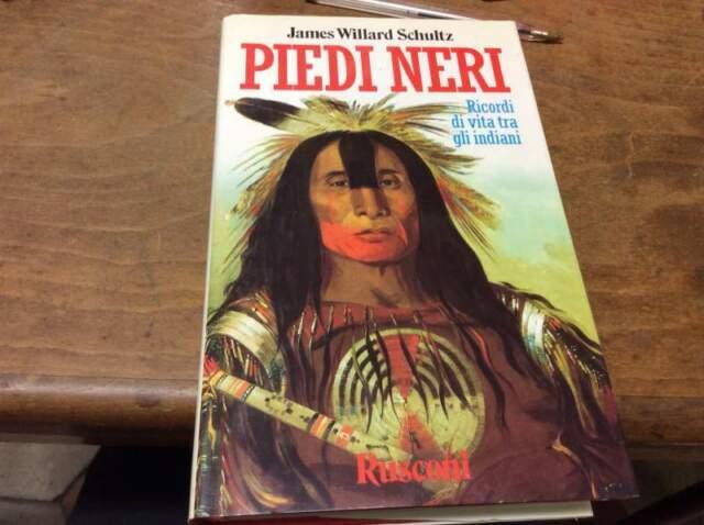 Piedi Neri - Ricordi di vita tra gli indiani