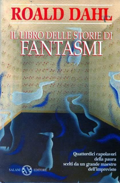 Roald Dahl Il libro delle storie di FANTASMI Salani
