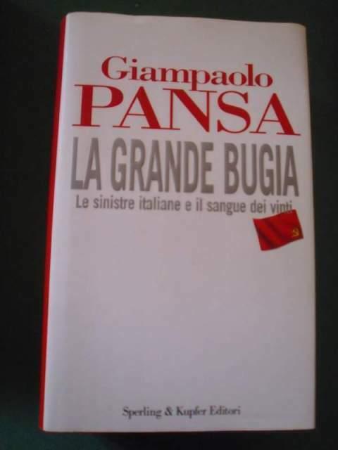 La grande bugia La sinistra italiana e il sangue dei vinti