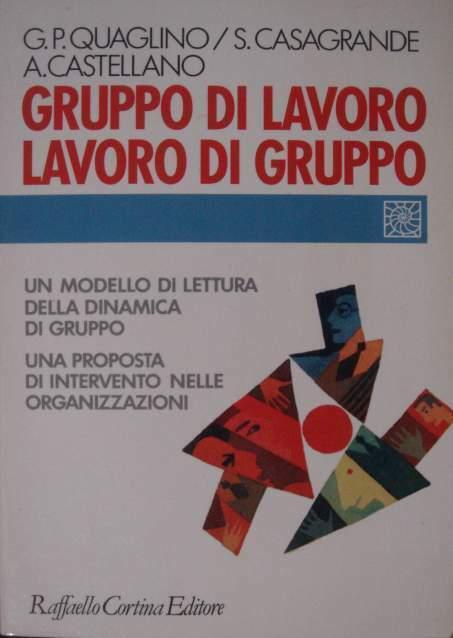 Gruppo di lavoro, lavoro di gruppo - Quaglino Casagr.