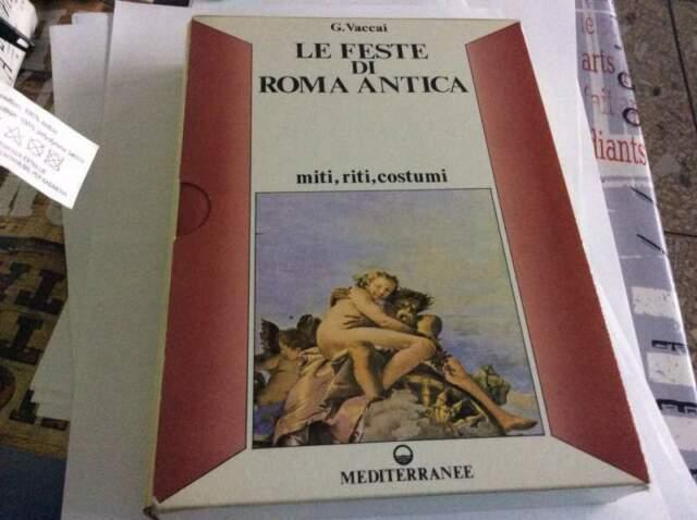Le feste di roma antica. miti, riti, costumi