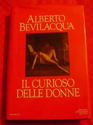 Il curioso delle donne - di Alberto Bevilacqua