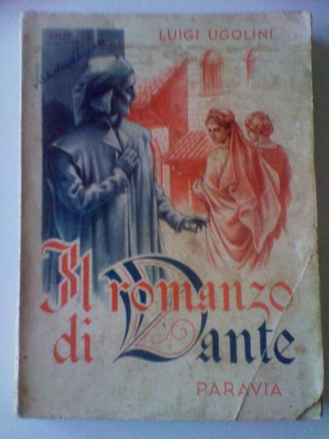 Il Romanzo di Dante, di Luigi Ugolini - Romanzo storico -