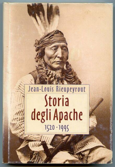 Storia degli Apache () Jean Louis Rieupeyrout Xenia