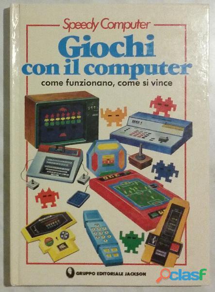 Giochi con il computer: come funzionano, come si vince R.