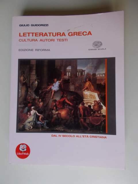 LETTERATURA GRECA dal IV secolo all'eta' cristiana Einaudi