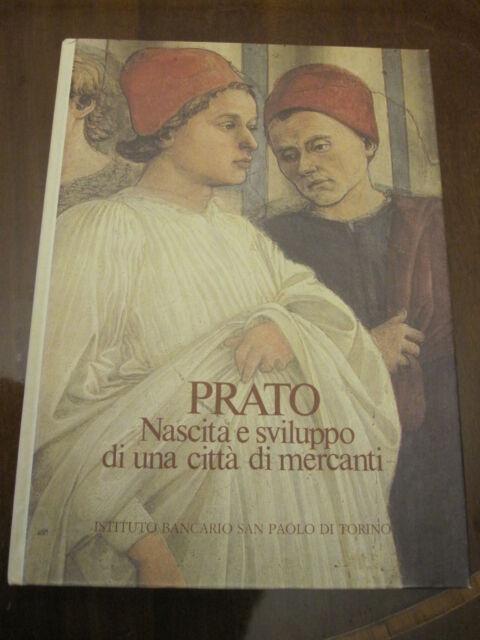 Prato. nascita e sviluppo di una citta' di mercanti