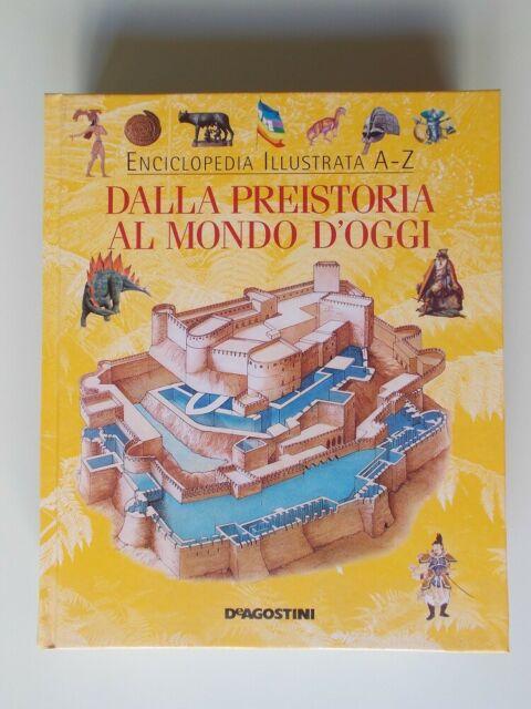 Enciclopedia Illustrata Dalla Preistoria al Mondo d'Oggi