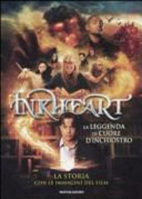 Inkheart. la leggenda di cuore d'inchiostro. la st