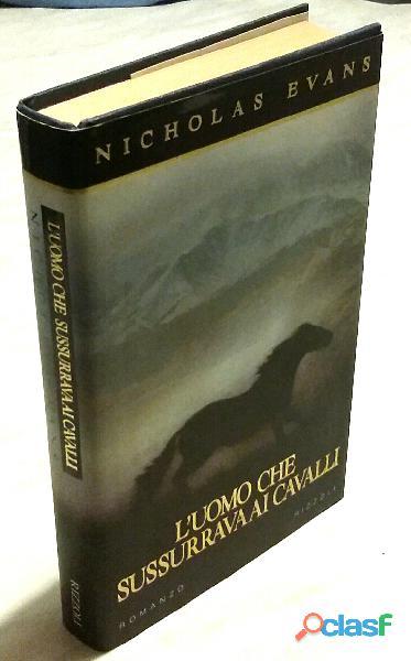 L' uomo che sussurrava ai cavalli di Nicholas Evans;