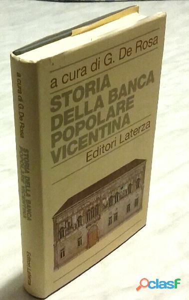 Storia della Banca Popolare Vicentina a cura di G. De Rosa