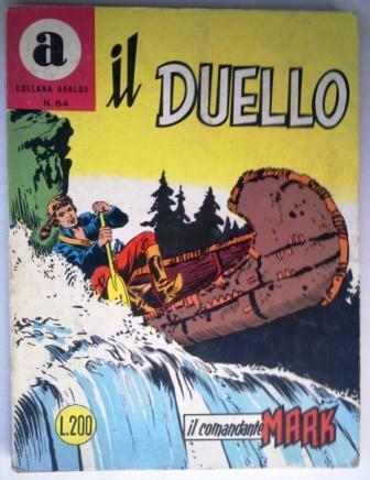 """IL COMANDANTE MARK collana Araldo n.64""""Il Duello""""dicembre 71"""