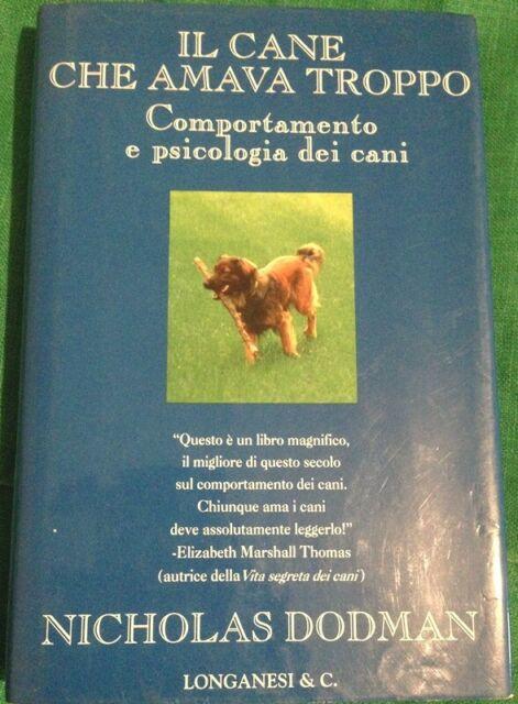 Il cane che amava troppo psicologia dei cani Dodman