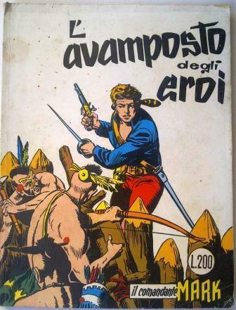 """IL COMANDANTE MARK numero 6 """"L'Avamposto degli Eroi"""""""