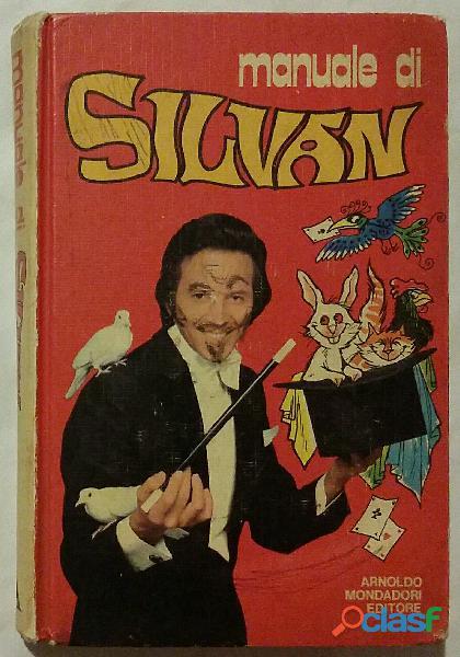 Manuale di Silvan; 1°Ed.Arnoldo Mondadori Editore,