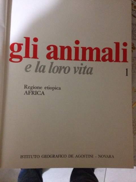 Encicopedia Gli Animali e La Loro Vita