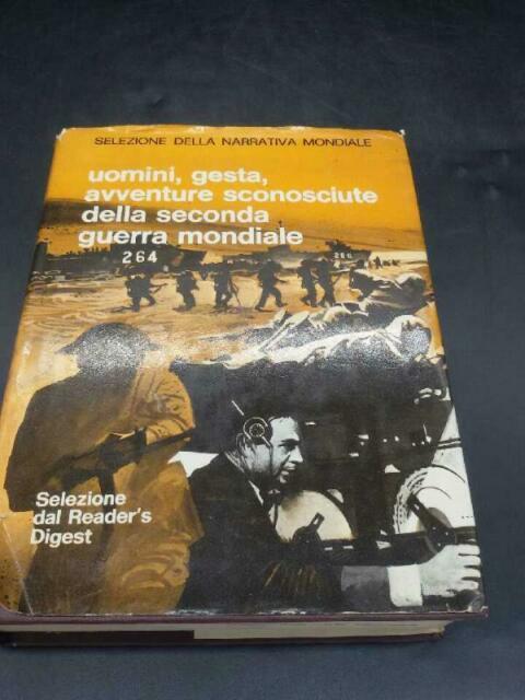Uomini gesta avventure sconosciute della seconda guerra