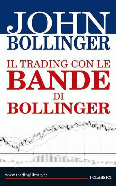 John Bollinger - Il trading con le bande di Bollinger
