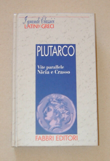PLUTARCO - Vite parallele Nicia e Crasso