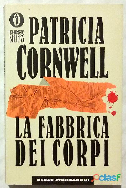 La fabbrica dei corpi di Patricia D. Cornwell; 1°Edizioni:
