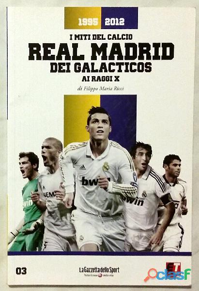 I MITI DEL CALCIO AI RAGGI X REAL MADRID DEI GALACTICOS 2012