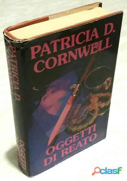 Oggetti di reato di Patricia Cornwell Club degli Editori su